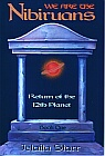 We are the Nibiruans : Return of the 12th Planet